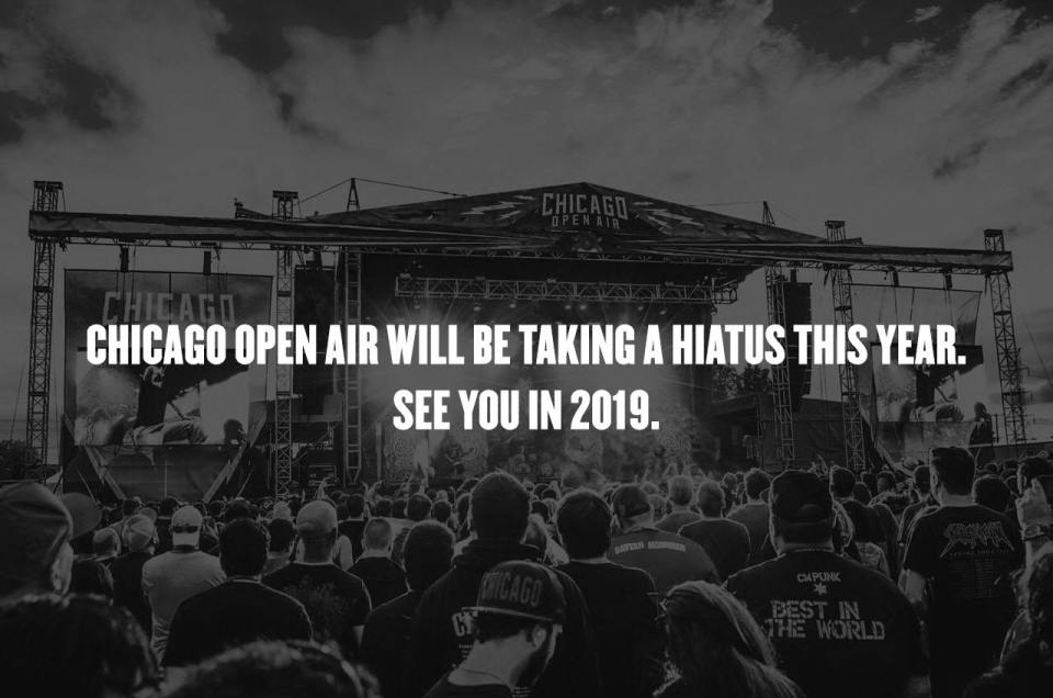 Chicago Open Air will be taking a hiatus in 2018. The music festival will return next year.