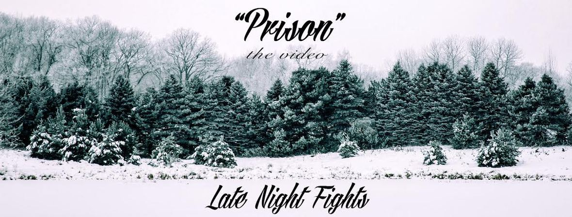 "LATE NIGHT FIGHTS Releases Official Music Video for ""Prison"""