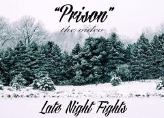 """LATE NIGHT FIGHTS Releases Official Music Video for """"Prison"""""""