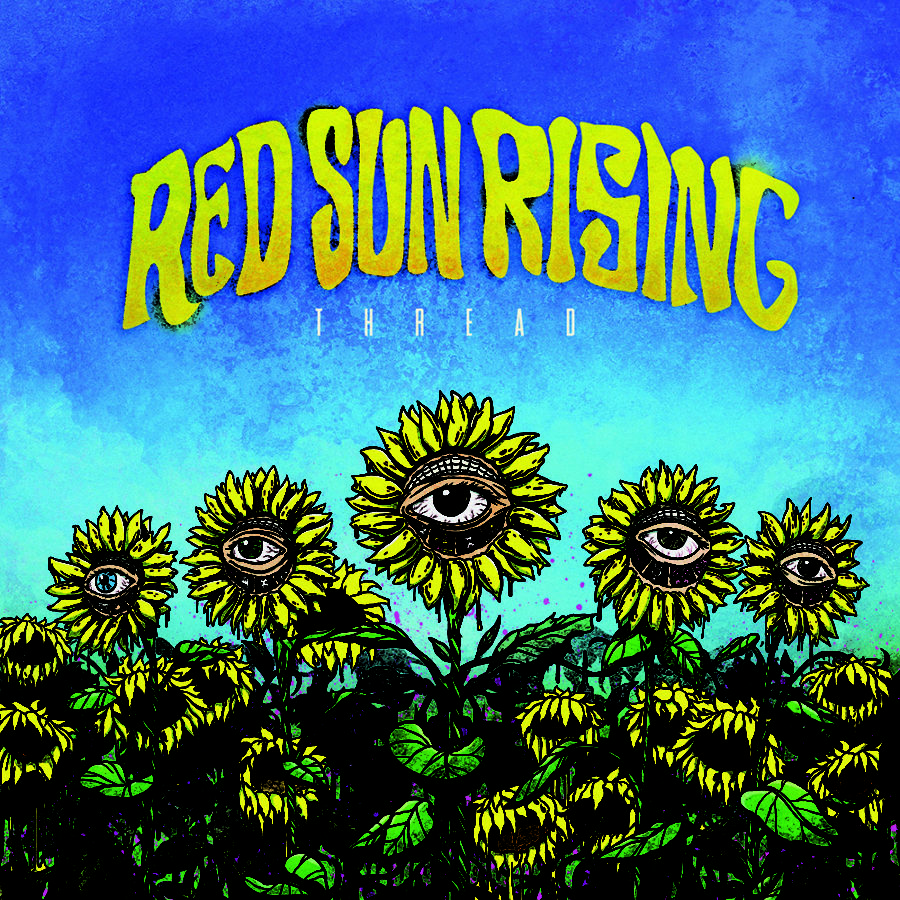 "Album Review - Red Sun Rising's ""Thread"" - ""After listening to the new album, I can assure fans that they are going to be impressed with Thread"""