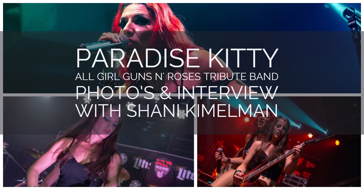 Paradise Kitty - All Girl Guns N' Roses Tribute Band - Photo's Of The Band & Interview With Guitarist Shani Kimelman