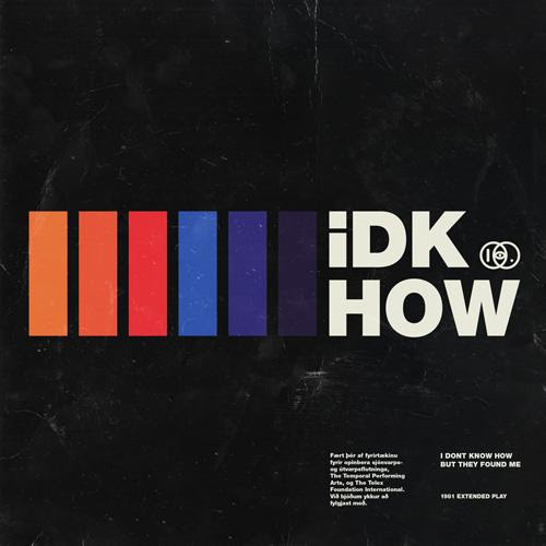 I DONT KNOW HOW BUT THEY FOUND ME (iDKHOW) ANNOUNCES THE RELEASE OF ITS DEBUT EP, 1981 EXTENDED PLAY