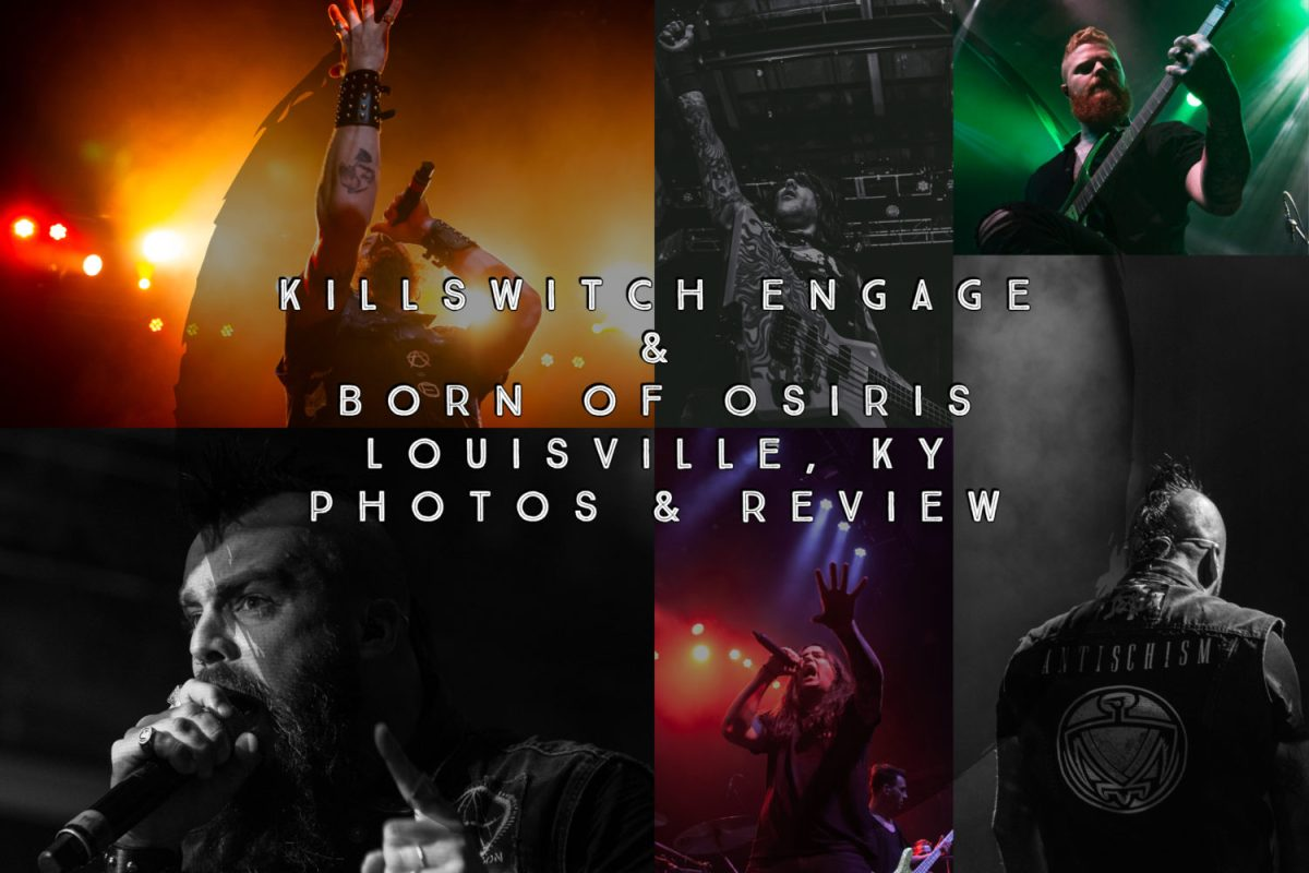 Louisville, KY got what they had been waiting for, an amazing evening with Killswitch Engage!! Photos and Review!