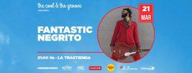 Fantastic Negrito - 21 de Marzo - La Trastienda