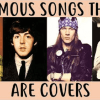 Famous rock songs that are actually covers