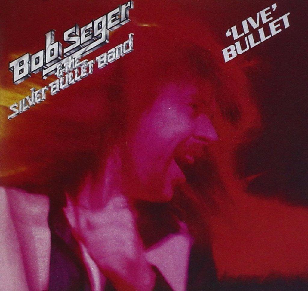 Live Bullet by Bob Seger