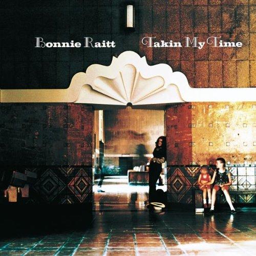 Takin My Time by Bonnie Raitt