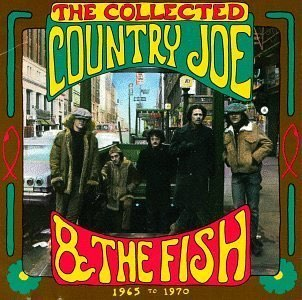 Collected Country Joe and the Fish