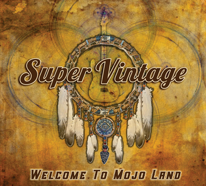 SUPER VINTAGE – Welcome to Mojo Land (2016)