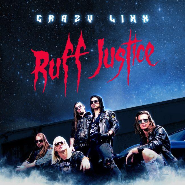 CRAZY LIXX – Ruff justice (2017)