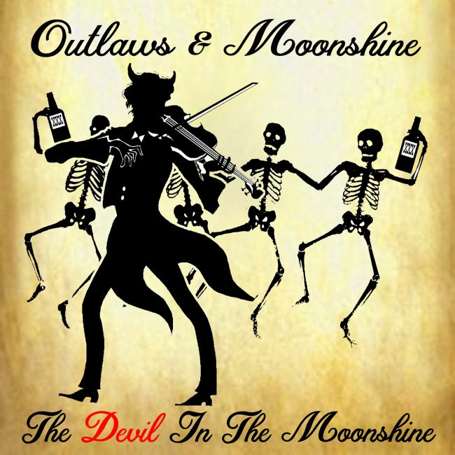 OUTLAWS & MOONSHINE - The devil in the moonshine (2017)
