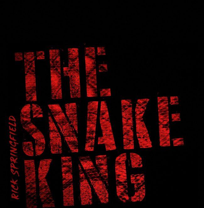 RICK SPRINGFIELD – The snake king (2018)