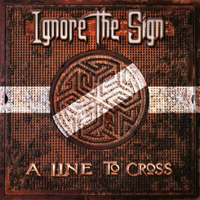 IGNORE THE SIGN – A line to cross (2018)