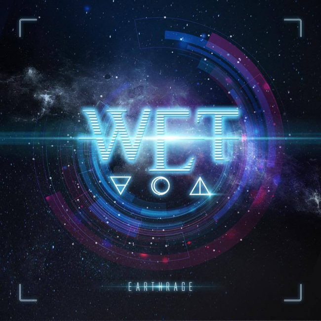 W.E.T - Earthrage (2018)