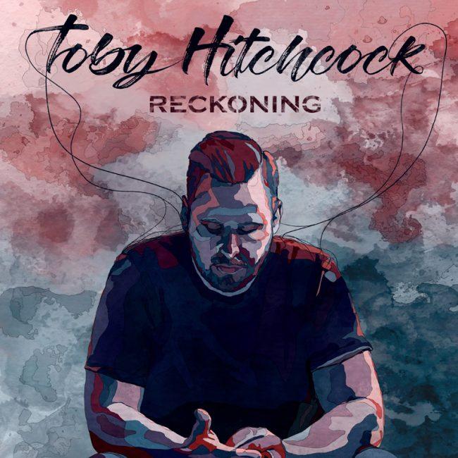 """TOBY HITCHCOCK - Nuevo disco """"Reckoning"""""""