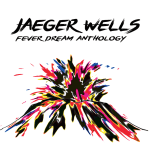 Jaeger Wells Fever Dream Anthology