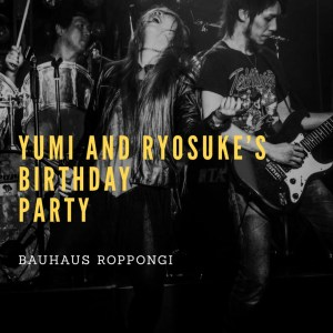 Yumi & Ryosuke Birthday Party