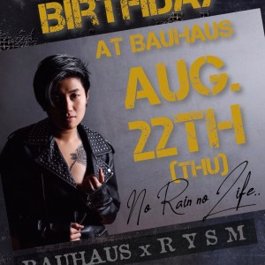 Rain's Birthday at Bauhaus - RYSM Live - 22nd August 2019