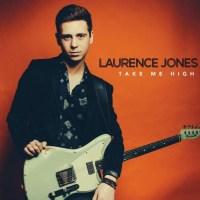 Laurence Jones – Take Me High