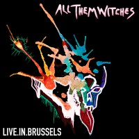All Them Witches - LIVE.IN.BRUSSELS