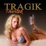 tragik - tainted