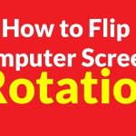 How to rotate the computer screen? My computer screen is upside down, how can I fix it?How to turn the computer's screen right, left?