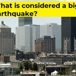 What is considered a big earthquake?
