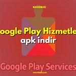 google play hizmetleri apk