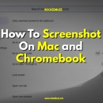 How To Screenshot On Mac and Chromebook rockedbuzz
