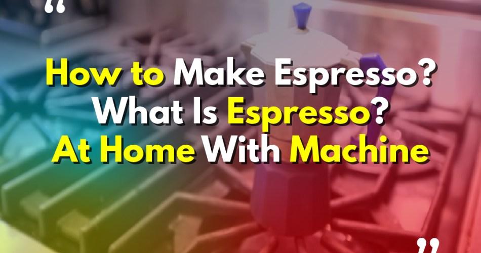 Espresso At Home With Machine