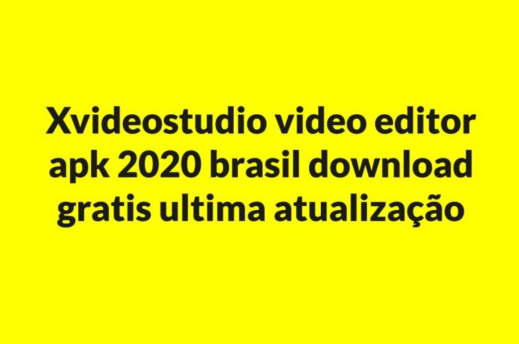 xvideostudio video editor apk 2020 brasil download gratis ultima atualização