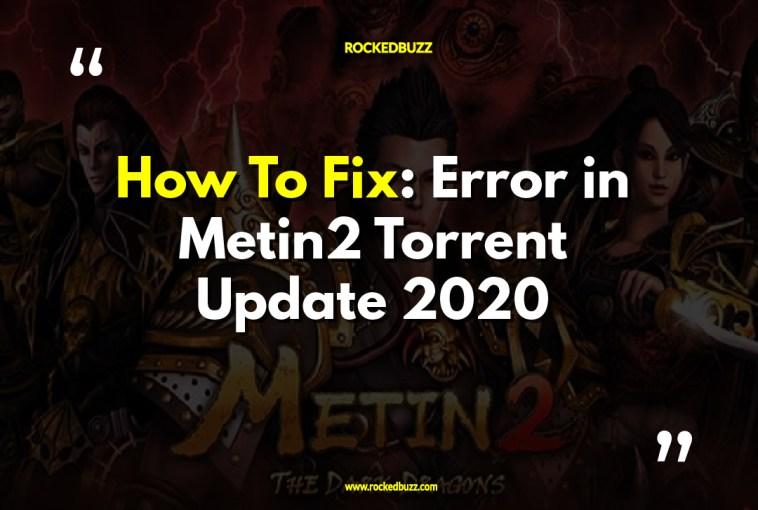Error in Metin2 Torrent Update 2020