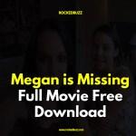megan is missing full movie free download
