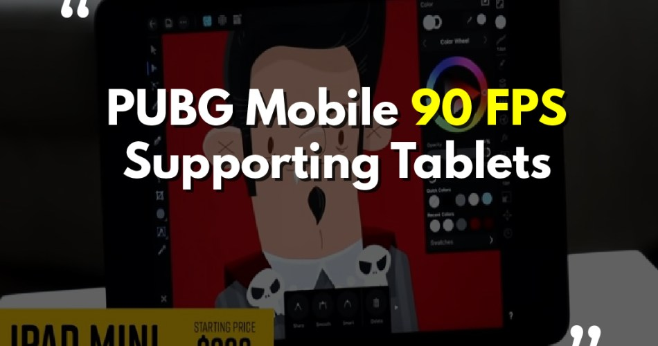 PUBG Mobile 90 FPS Supporting Tablets