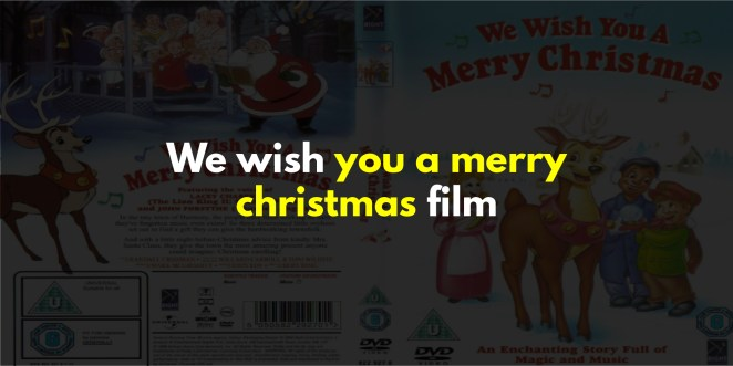 We wish you a merry christmas film