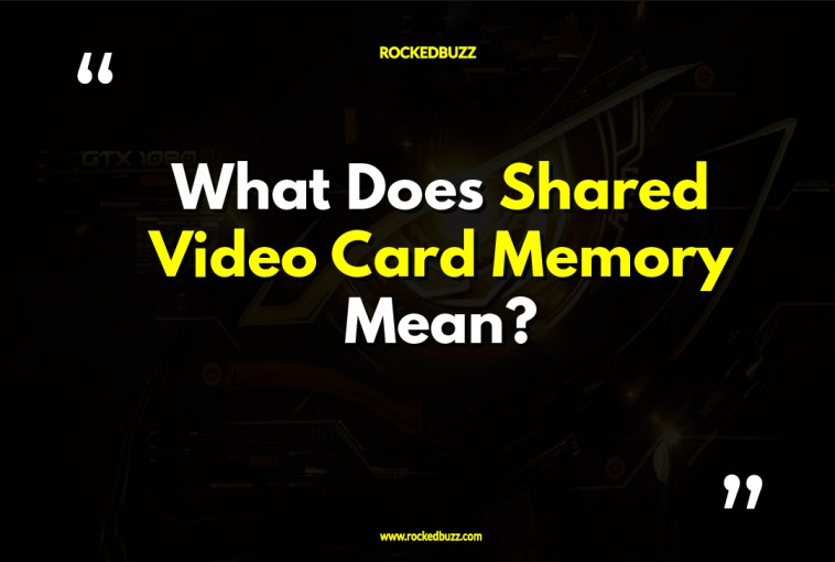 What Does Shared Video Card Memory Mean