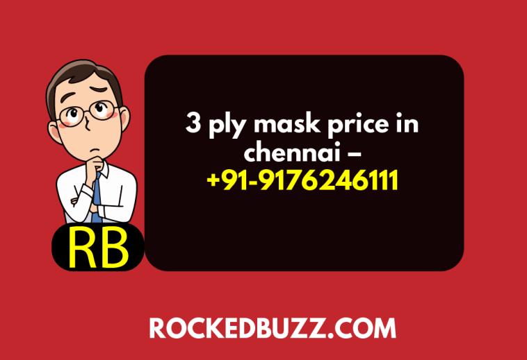 3 ply mask price in chennai – +91-9176246111