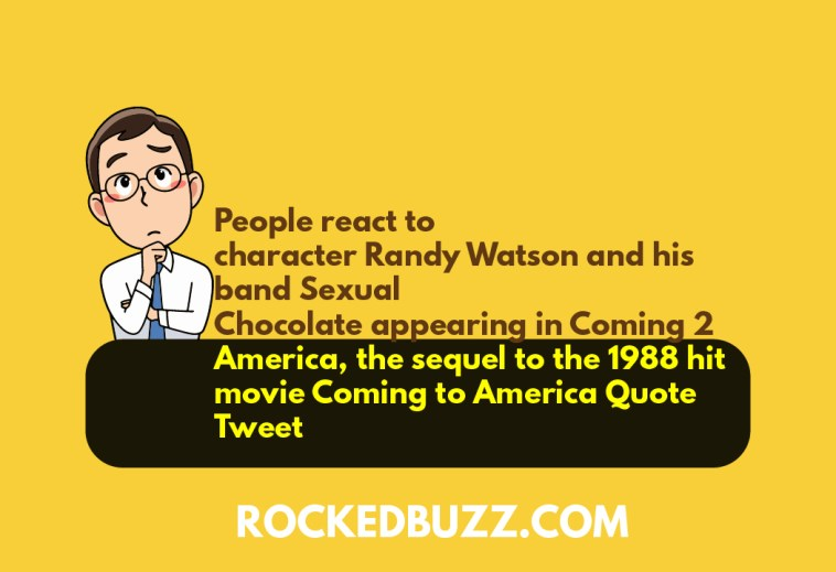 People react to character Randy Watson and his band Sexual Chocolate appearing in Coming 2 America RB
