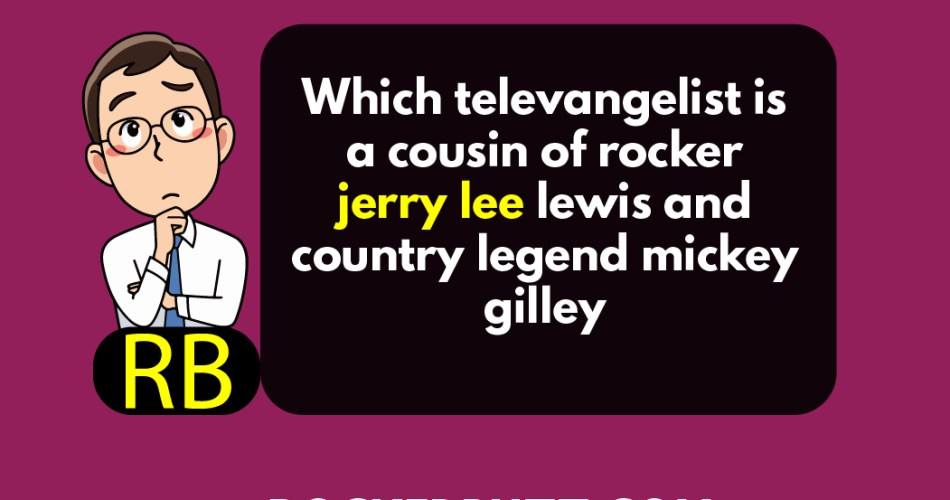 Which televangelist is a cousin of rocker jerry lee lewis and country legend mickey gilley
