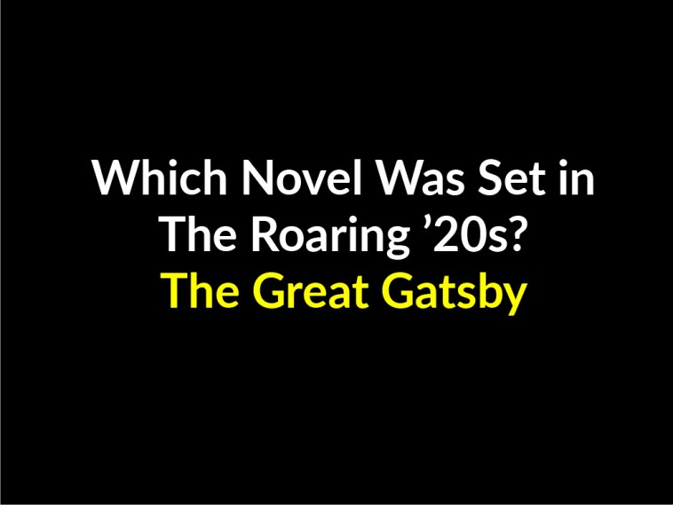 Which Novel Was Set in The Roaring 20s The Great Gatsby-tz