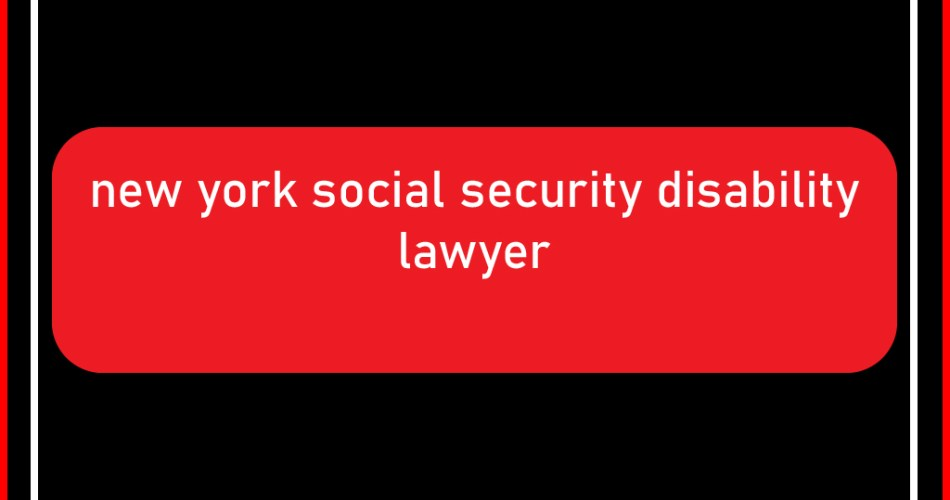 new york social security disability lawyer 100