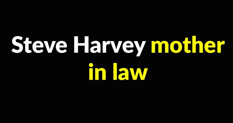 steve harvey mother in law TW