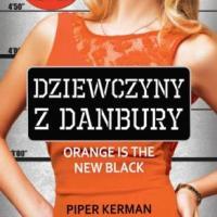 """Recenzja Piper Kerman """"Dziewczyny z Danbury"""" (2013)"""