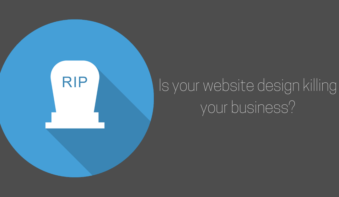Your Website Is Killing Your Business