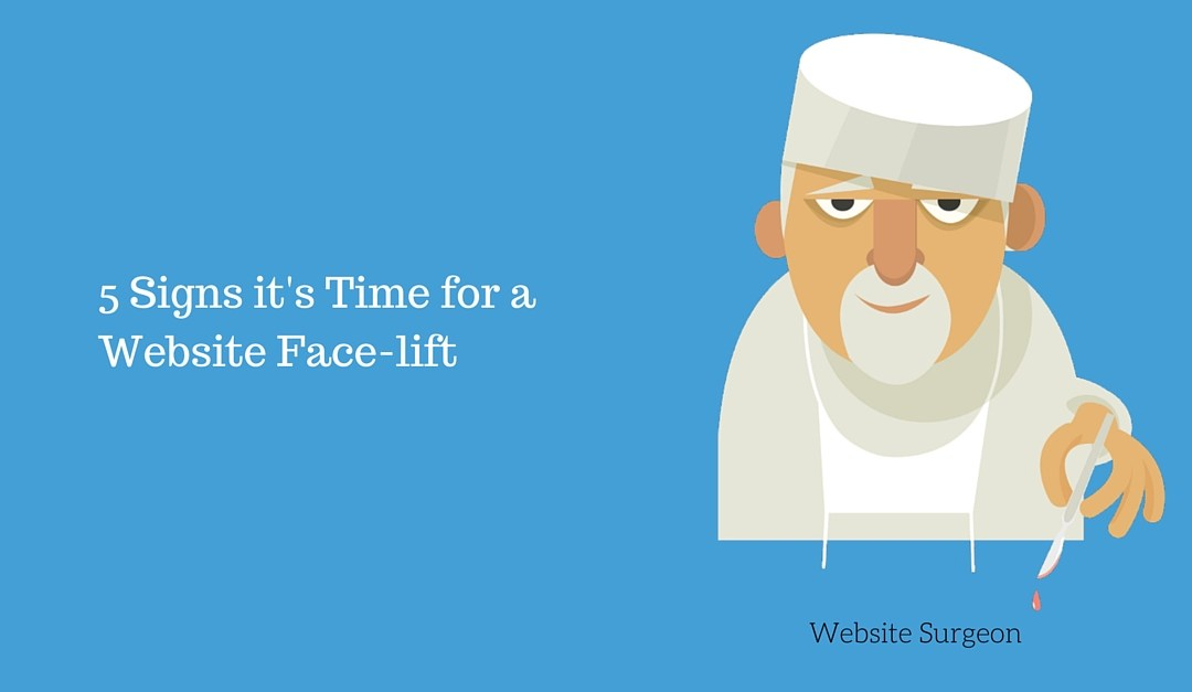 5 Signs it's Time for a Website Face-lift