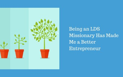 7 Ways Being an LDS Missionary Has Made Me a Better Entrepreneur