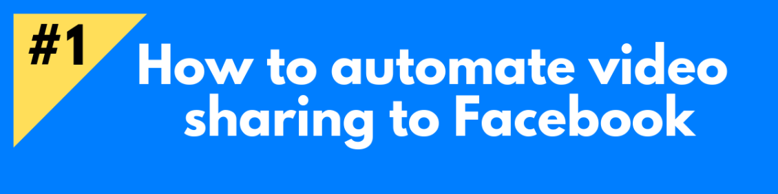 How to automate video sharing to Facebook