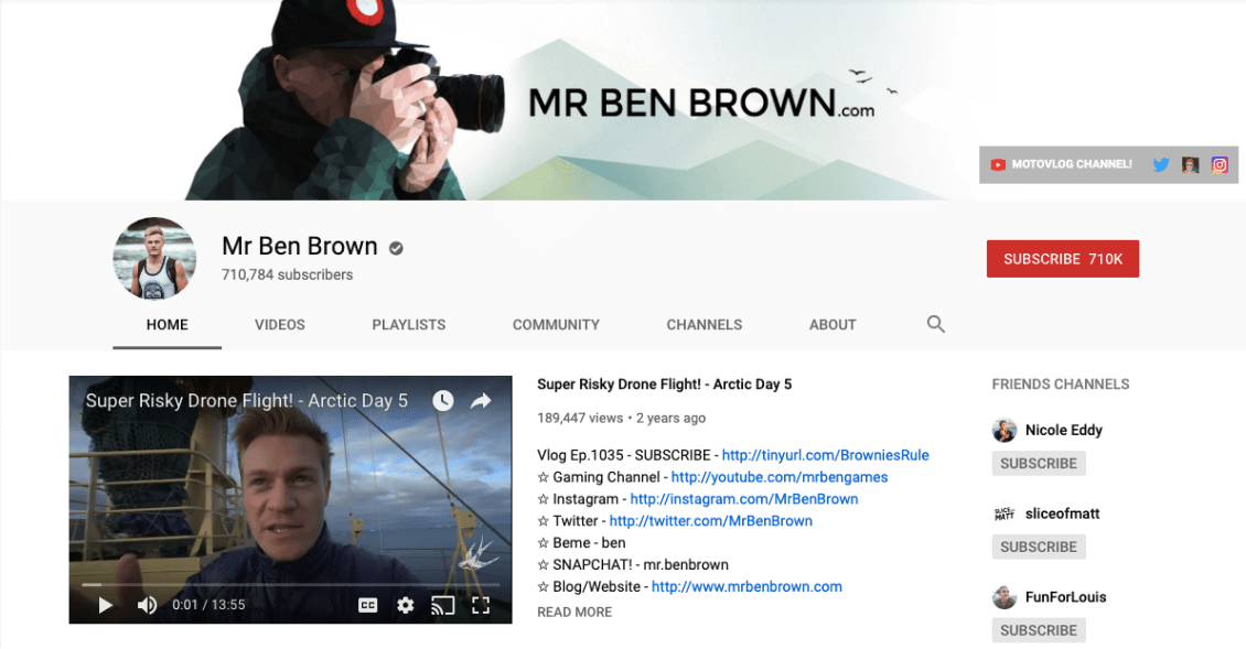 Ben Brown's vlog, Mr Ben Brown, has over 700k subscribers on YouTube