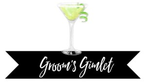 Groom's Gimlet Signature Drink