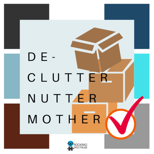De-Clutter Nutter Mother